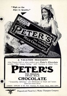 J. Walter Thompson Company's Chocolate – High as the Alps in Quality – Peter's