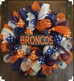 Cute idea for a Broncos wreath! Broncos Wreath, Football Team Wreaths, Football Crafts, Sports Wreaths, Football Decor, Wreath Crafts, Diy Wreath, Burlap Wreath, Wreath Ideas
