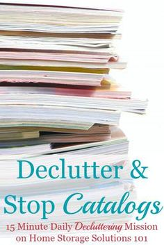 Declutter and stop catalogs {15 minute mission on Home Storage Solutions 101}