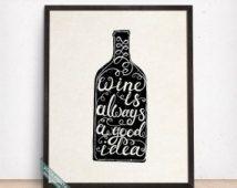 Wine Is Always A Good Idea Print, Typography Poster, Wall Art, Wine Print, Wine, Wine Decor, Kitchen Decor, Winery, Back To School