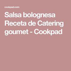 Salsa bolognesa Receta de Catering goumet - Cookpad