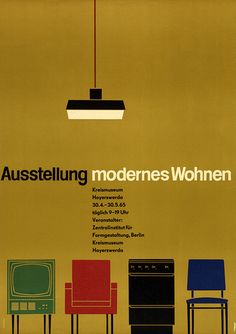 Exhibition Poster, 'Modern Living', Hoyerswerda 1965. Designed by Karl Thewalt. Sourced from the Central Institute of Form Design as it was renamed in 1963, (the 'Collection of Industrial Design' is the remaining archive of the institute). Image courtesy of Haus der Gechichte.
