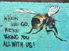 www.MahakoBees.com SAVE THE BEES! When we go, we're taking you all with us! Graffiti art. Visit our channel for bee information and great family friendly videos on: http://www.mahakobees.com/blog. Thank you