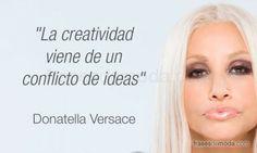 Frase de Donatella Versace, diseñadora de moda
