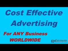 Cost Effective Advertising  - For ANY Business -  Worldwide