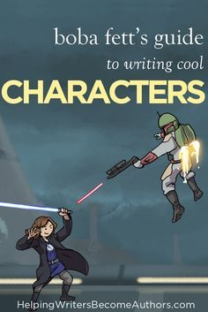 Boba Fett guite to writing cool characters. #writing #writingtips #amwriting
