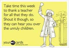 LOL.  Teacher Appreciation.