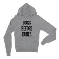 Dogs Before Dudes Gray Unisex Hoodie   Sarcastic ME