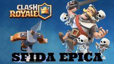 Clash Royale ( SFIDA EPICA ) #1