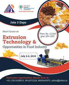"Join 3 Days - Short Course on ""Extrusion Technology & Opportunities in Food Technology"" on July 2018 at AIBTM Greater Noida. Ask for more details at aibtm Food Technology, Short Courses, Food Industry, Opportunity, Join, Education, Day, Teaching, Onderwijs"