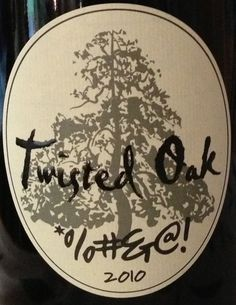 2010 Twisted Oak Wine