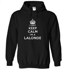 [Tees4u] I cant keep calm, im a Lalonde - #geek tshirt #hoodie diy. MORE INFO => https://www.sunfrog.com/Names/[Tees4u]-I-cant-keep-calm-im-a-Lalonde-Black-Hoodie.html?68278