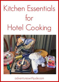 Cooking essentials for hotel eating (with either just microwave/fridge or full kitchen)