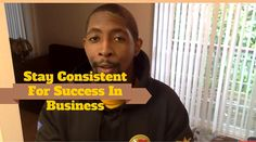 Stay Consistent For Success In Business
