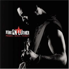 Rebel Soul Music ~ Martin Luther, http://www.amazon.com/dp/B0002NY7WM/ref=cm_sw_r_pi_dp_5mH3rb1518JB0