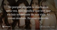 Pretty Little Liars Pll Frases, Prety Little Liars, I Am Sad, Shows On Netflix, Girls World, Sad Girl, Memes, Gossip Girl, Life Is Good