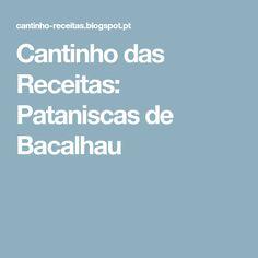 Cantinho das Receitas: Pataniscas de Bacalhau