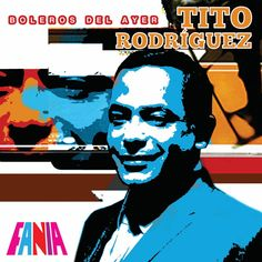 Tito Rodriguez - Boleros De Ayer