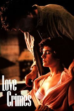 Love Crimes (1992) | http://www.getgrandmovies.top/movies/38346-love-crimes | A…