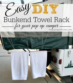 Pop Up Camper Bunkend Towel Rack: A super quick and easy mod that will give you SO much storage space. No more wet towels and swimsuits scattered all over the campsite!