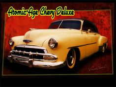 Atomic-Age Chevy Deluxe Tribute from VivaChas - Click Pix to Get a Print ~:0)