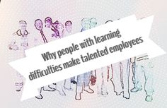 Disability Why people with learning difficulties make talented employees,[post_link},  When it comes to employing someone for your workplace, you will often want to ensure that you select the right person for the job. You may not think ...