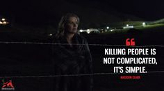 Madison Clark: Killing people is not complicated, it's simple.  More on: https://www.magicalquote.com/series/fear-the-walking-dead/ #MadisonClark #FeartheWalkingDead #FeartheWalkingDeadQuotes #FearTWD #FearTWDQuotes