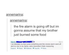 Pretty much my house. Like if there was an actual fire we'd be kinda slow to realize...