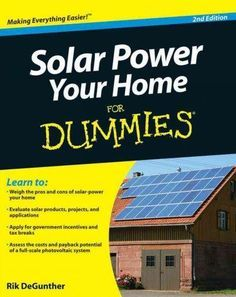 The bestselling alternative energy reference book in North Americanow in an updated edition Want to take advantage of solar power in your home? Whether youre looking to save on your energy costs by ad