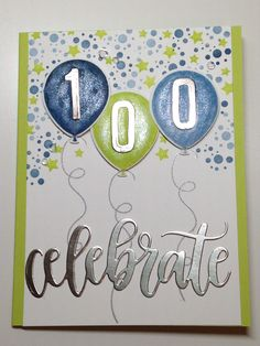 Birthday Balloons Art Stampin Up 37 Ideas - Modernes 100th Birthday Card, Birthday Card Messages, Old Birthday Cards, Birthday Card Sayings, Bday Cards, Handmade Birthday Cards, Birthday Greetings, Handmade Cards, Up Balloons