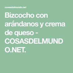 Bizcocho con arándanos y crema de queso - COSASDELMUNDO.NET.