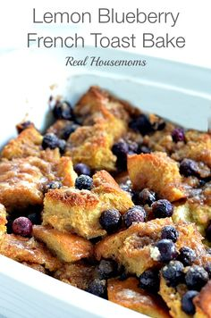 Lemon Blueberry French Toast Bake | Real Housemoms | #breakfast #frenchtoast