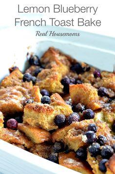 Lemon Blueberry French Toast Bake | Real Housemoms | #breakfast #frenchtoast