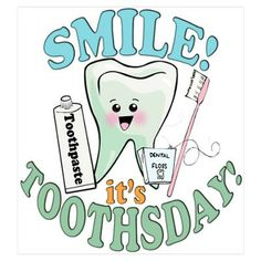Smile! it's Toothsday! :) #dental #humor #oralhealth