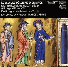 Le jeu des pelerins d'Emmaus (Play of the Pilgrims to Emmaus – a 12th century liturgical drama) /Ensemble Organum * Peres    http://www.musicdownloadsstore.com/le-jeu-des-pelerins-demmaus-play-of-the-pilgrims-to-emmaus-a-12th-century-liturgical-drama-ensemble-organum-peres/