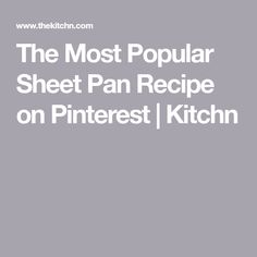 The Most Popular Sheet Pan Recipe on Pinterest | Kitchn