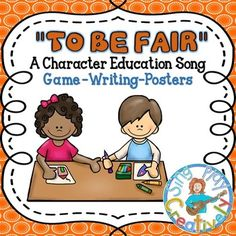 "Kick off the school year with a game, writing activity and Song for Character Education: ""To Be Fair"" with Literacy A"