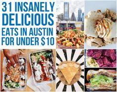 31 Delicious Austin Eats That Are Worth Every Penny                                                                                                                                                     More