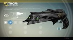 Thorn is an exotic hand cannon. It can be obtained by completing the exotic bounty A Light in the Dark after obtaining the Vanguard Mentor Missive. Thorn is upgraded with Ascendant Energy and a random material.