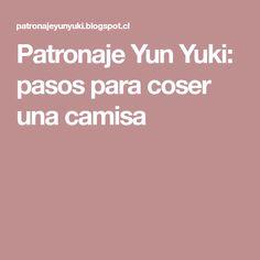 Patronaje Yun Yuki: pasos para coser una camisa