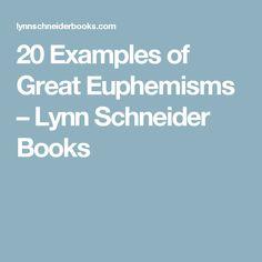 20 Examples of Great Euphemisms  – Lynn Schneider Books