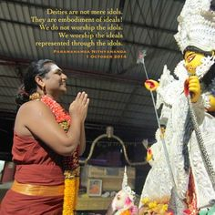 Deities are not mere idols.  They are embodiment of ideals. -Sri Nithyananda Swami