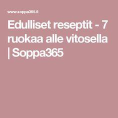 Edulliset reseptit - 7 ruokaa alle vitosella | Soppa365