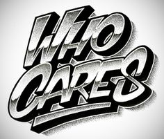 Who Cares by PERTS Typography Lettering Stippling #typography
