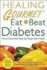 Healing Gourmet, Eat to Beat Diabetes by Paresh Dandona, Healing Gourmet,... #ad