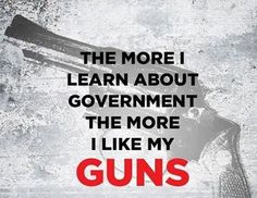 The more I like guns. #2A #NFDNetwork #Guns #Ammo #Government