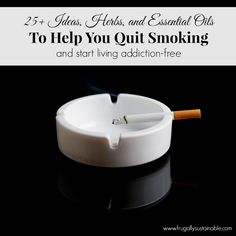 Natural Remedies for Addiction :: 25+ Ideas, Herbs, & Essential Oils To Help You Quit Smoking