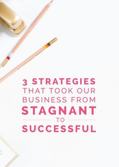 3 Strategies That Took Our Business From Stagnant to Successful - Elle & Company | online business tips