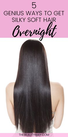 How to Make Your Hair Silky Soft Overnight