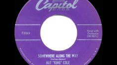 1952 HITS ARCHIVE: Somewhere Along The Way - Nat King Cole (his original...